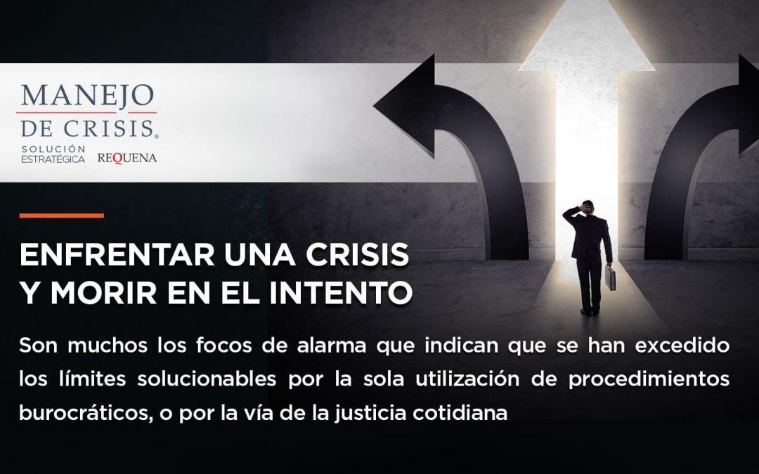 Enfrentar una crisis y morir en el intento | Abogado Carlos Requena | Red Forbes
