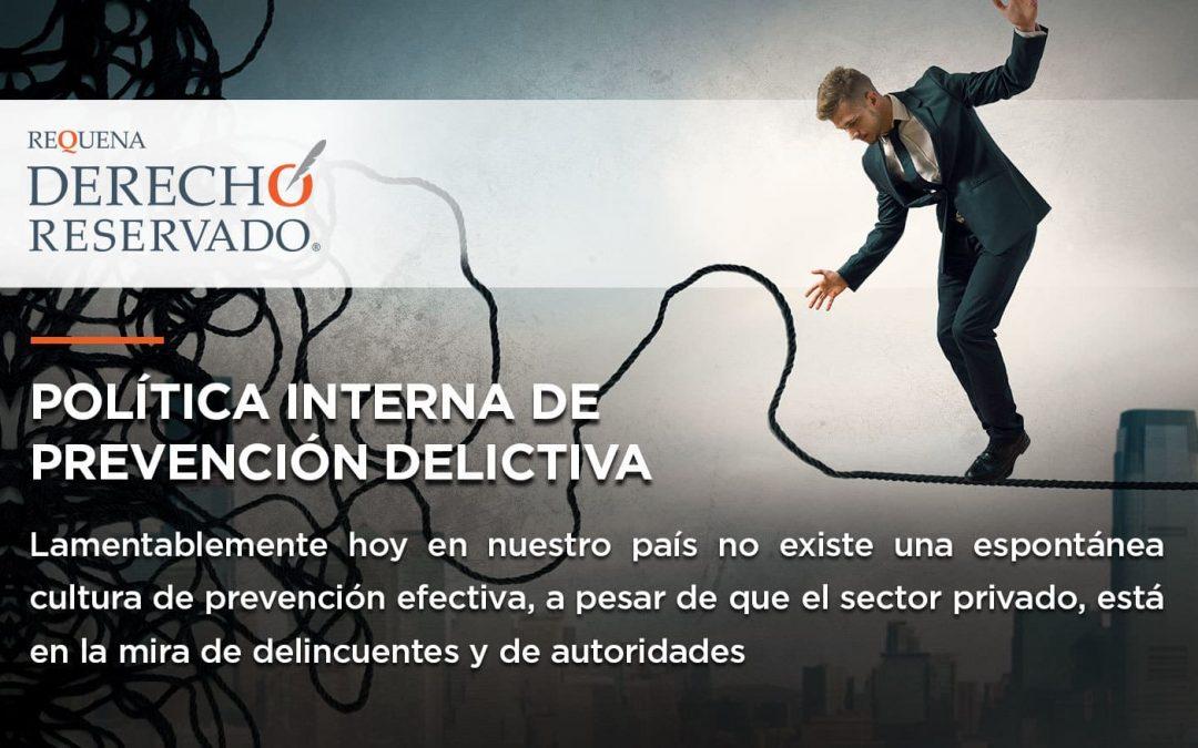 Política interna de prevención delictiva | Derecho Reservado | Abogado Carlos Requena