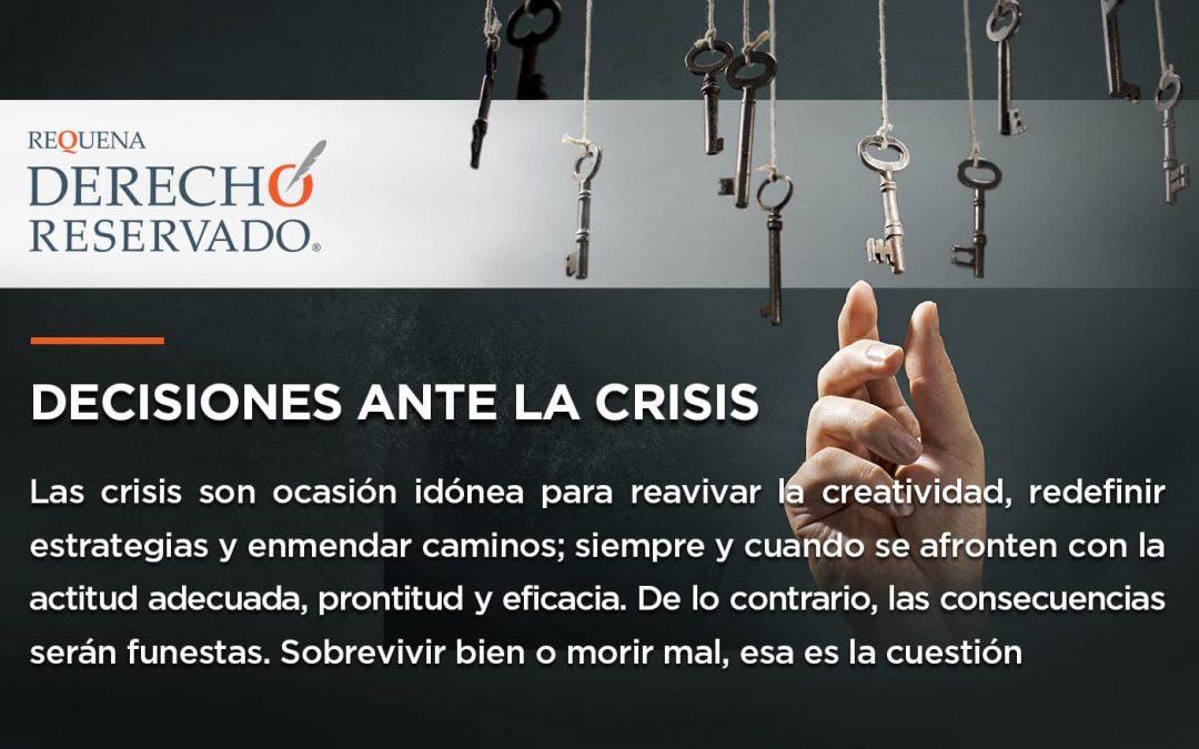 Desiciones ante la crisis | Derecho Reservado | Abogado Carlos Requena