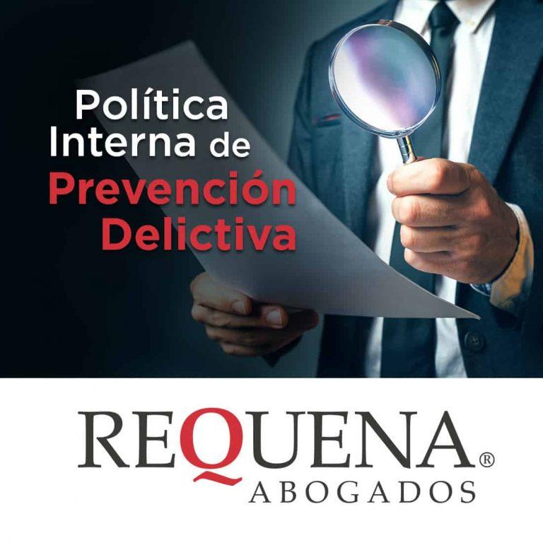 Política Interna de Prevención Delictiva | Abogado Carlos Requena
