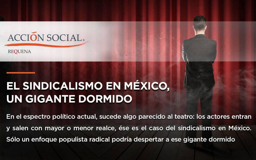 El sindicalismo en México, un gigante dormido