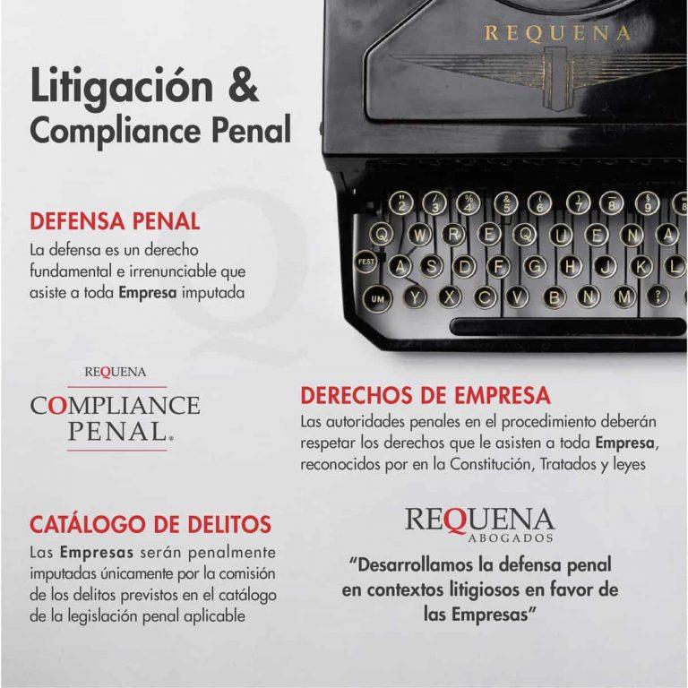 Litigación y Compliance Penal | Carlos Requena | #Compliance #CompliancePenal #Cumplimiento #Empresas #Legalidad #Regulatorio