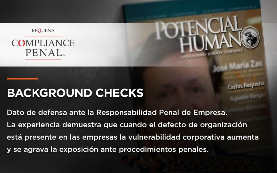 Background Checks | Responsabilidad Penal de Empresa | Revista Potencial Humano | Carlos Requena