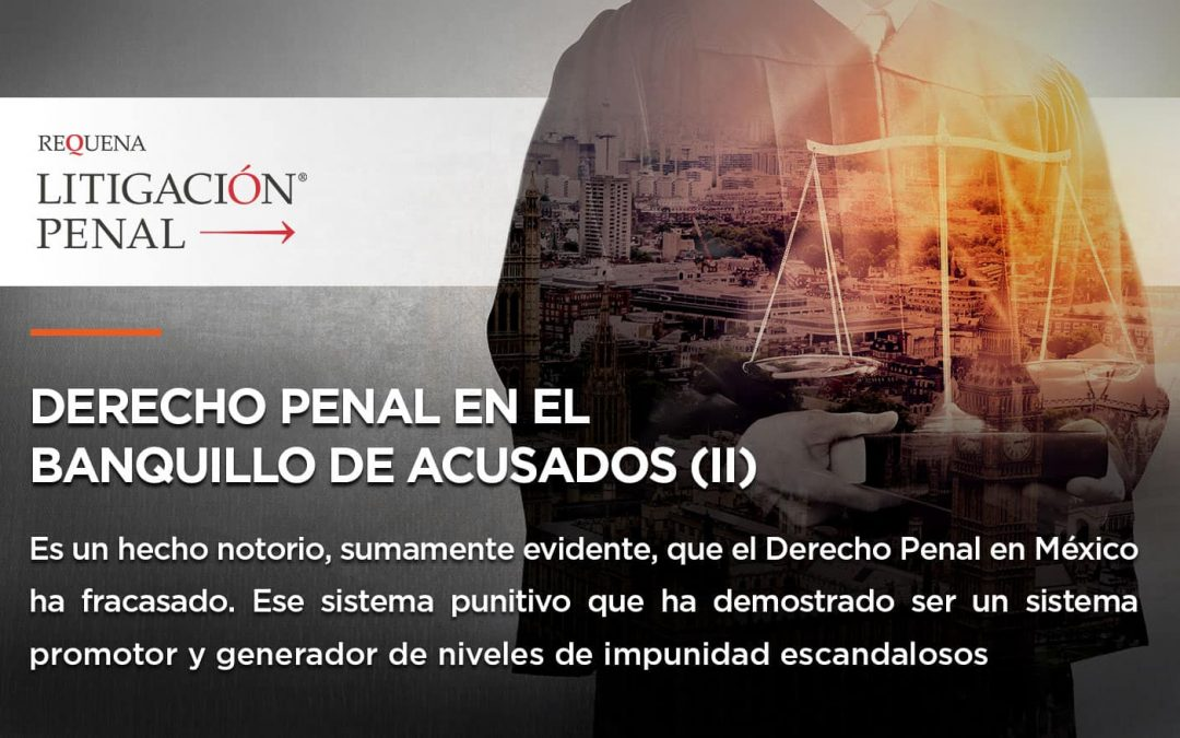 Derecho Penal en el Banquillo de los acusados | Litigación Penal | Abogado Carlos Requena