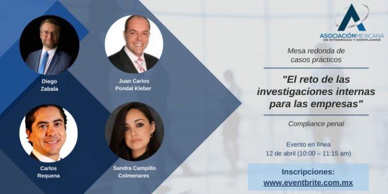 El reto de las investigaciones internas para las empresas, Asociación Mexicana de Integridad y Compliance, 12 de abril de 2021, Abogado Carlos Requena